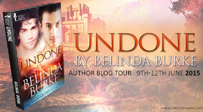 Guest Post and Giveaway: The Undone Blog Tour With Belinda Burke