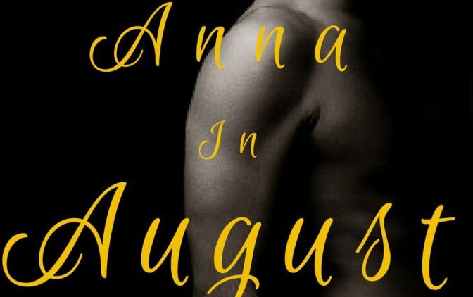 Week Five – Anna In August