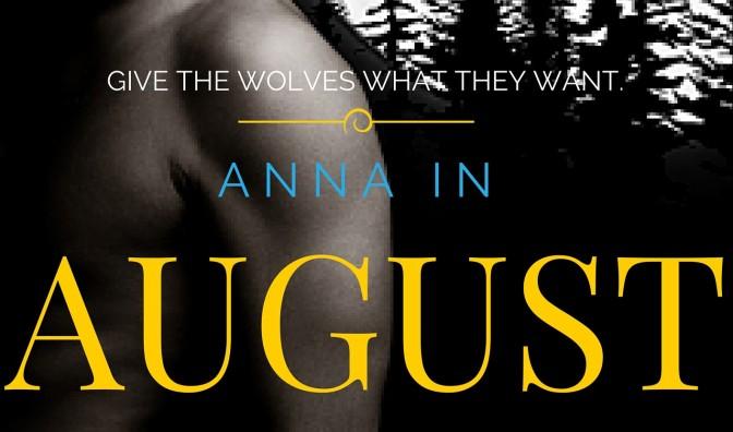 Week Twelve – Anna In August